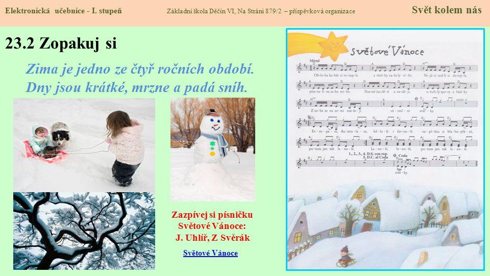 23.2 Zopakuj si Zima je jedno ze čtyř ročních období.