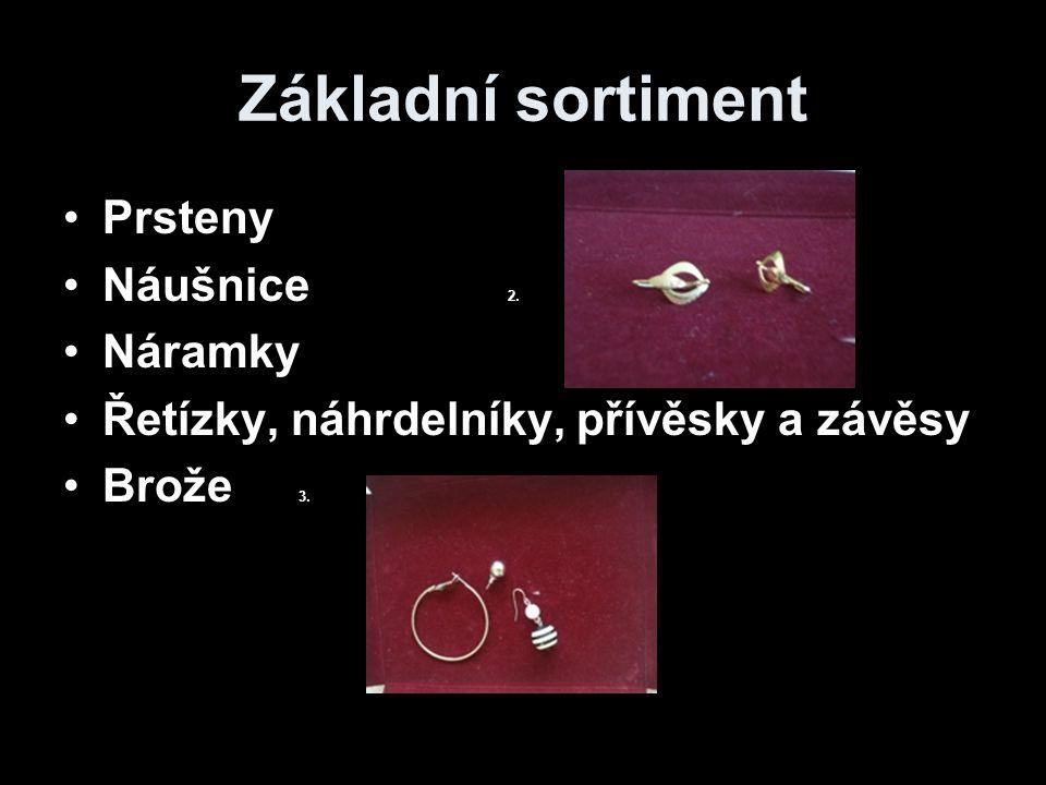 Základní sortiment Prsteny Náušnice 2. Náramky