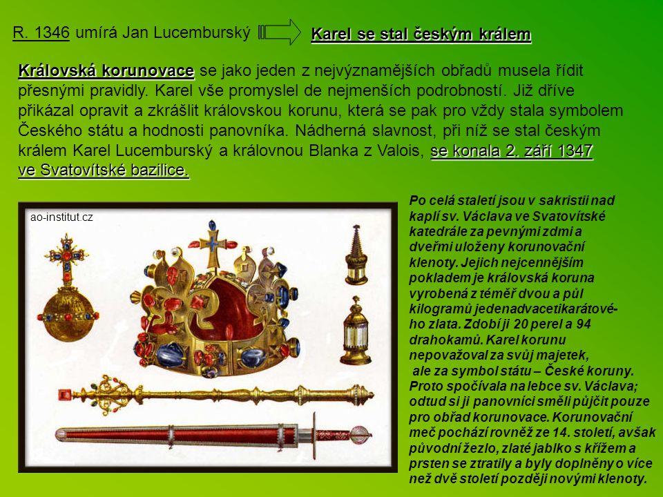 R. 1346 umírá Jan Lucemburský Karel se stal českým králem