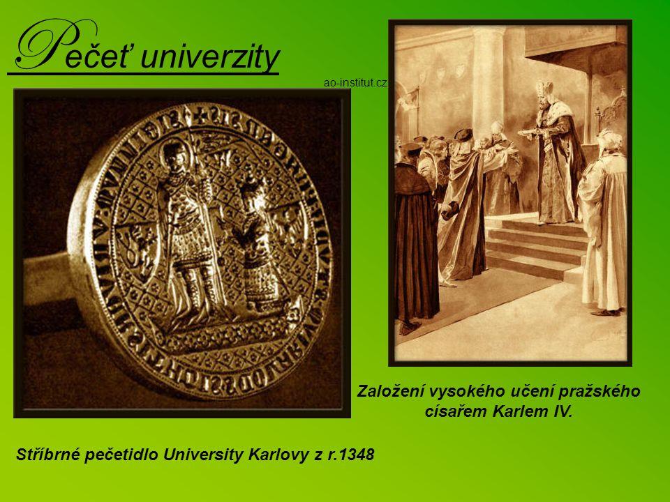 Pečeť univerzity Založení vysokého učení pražského císařem Karlem IV.