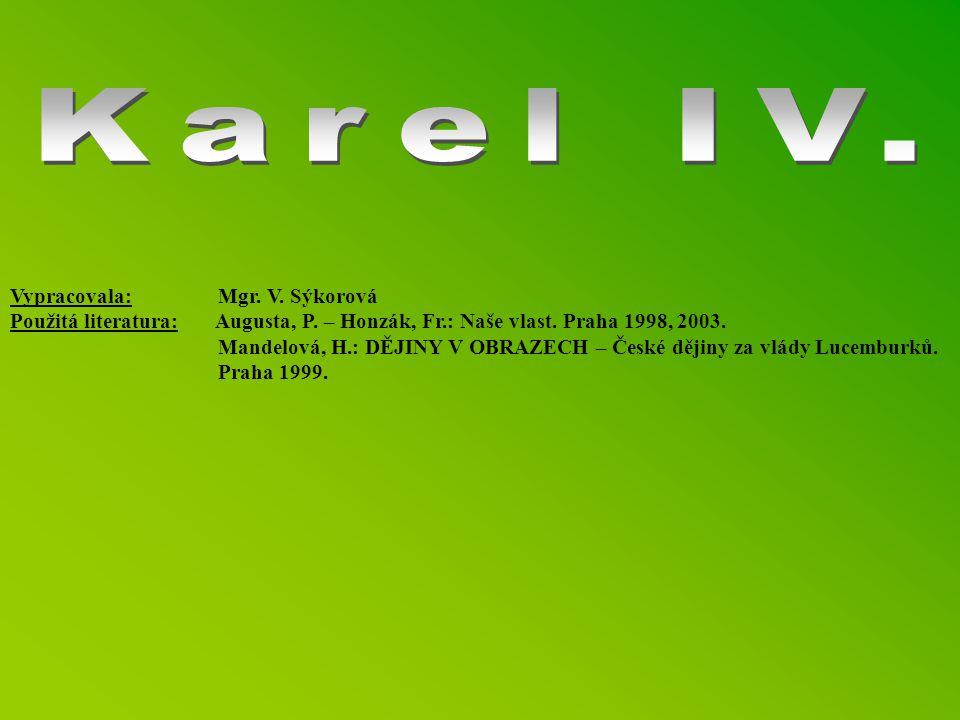 Karel IV. Vypracovala: Mgr. V. Sýkorová