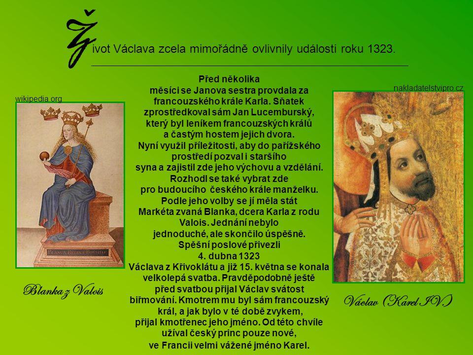 Život Václava zcela mimořádně ovlivnily události roku 1323.
