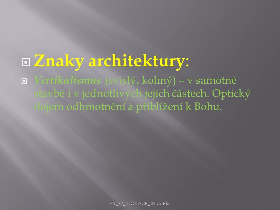 Znaky architektury: Vertikalismus (svislý, kolmý) – v samotné stavbě i v jednotlivých jejích částech. Optický dojem odhmotnění a přiblížení k Bohu.