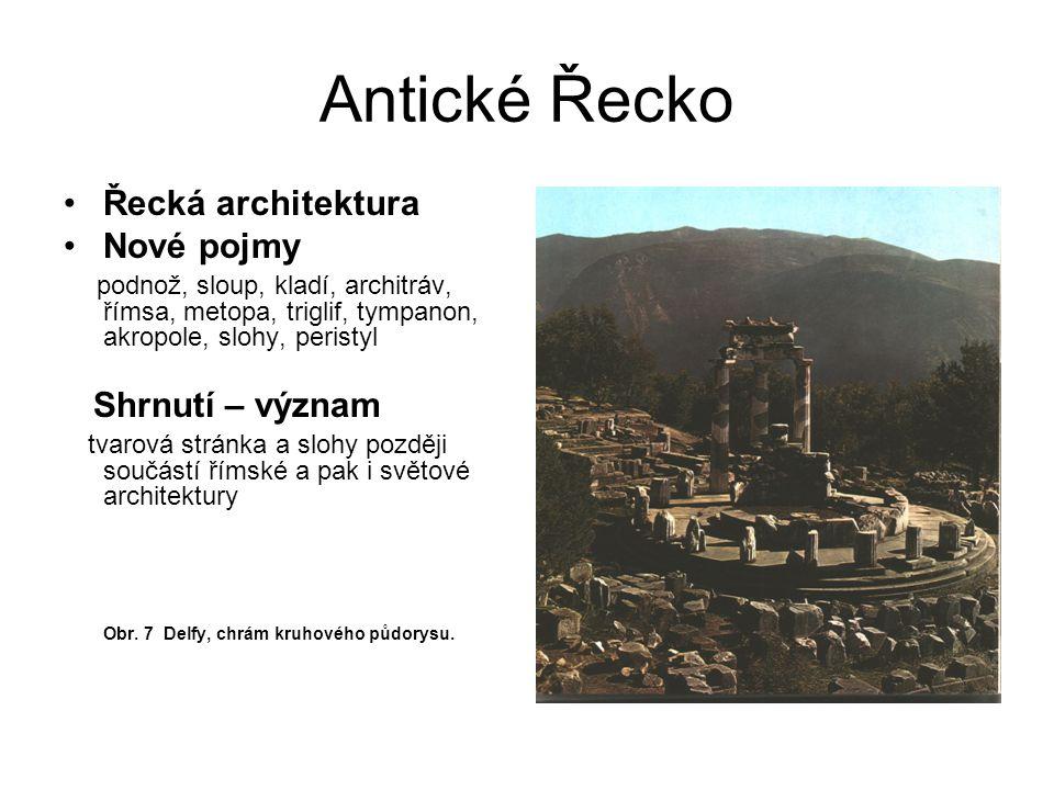 Antické Řecko Řecká architektura Nové pojmy