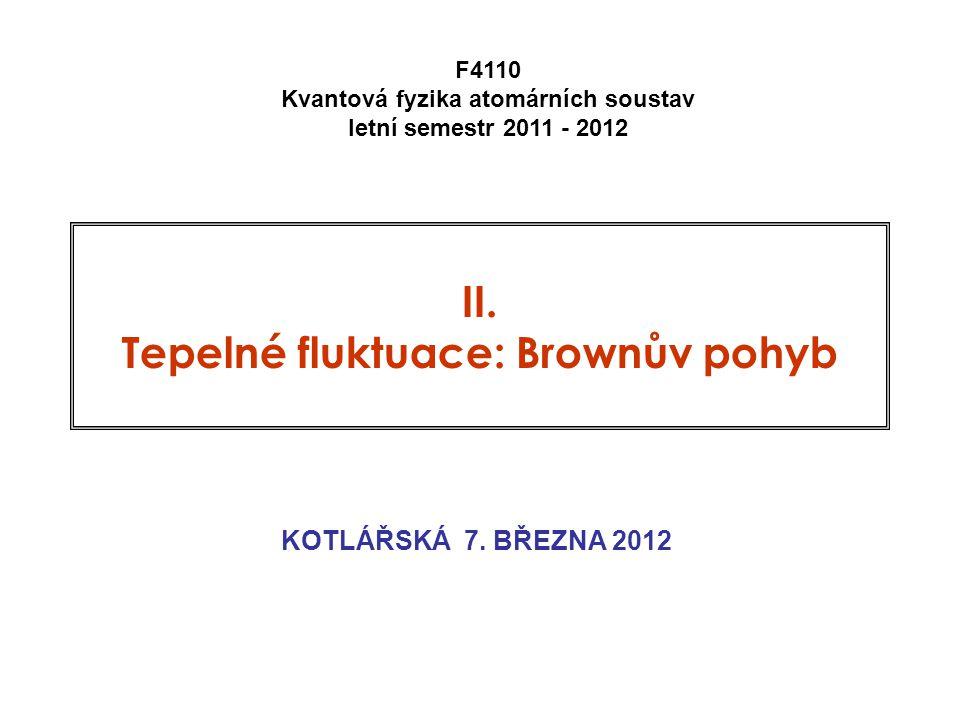 II. Tepelné fluktuace: Brownův pohyb