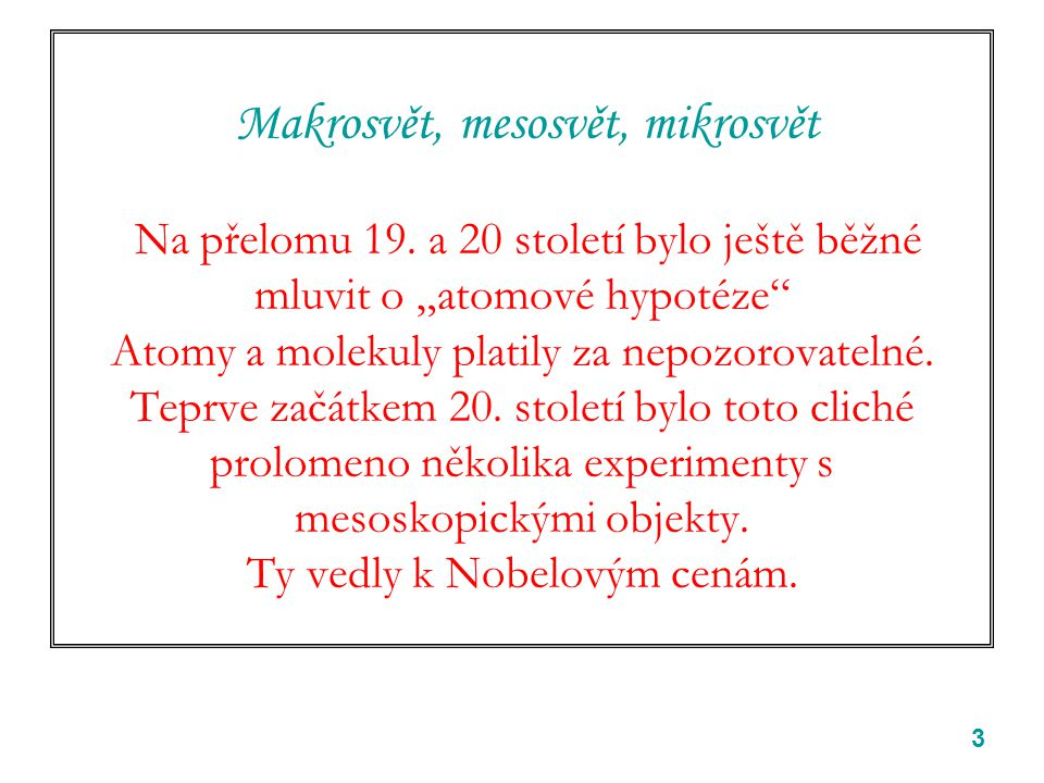 Makrosvět, mesosvět, mikrosvět Na přelomu 19