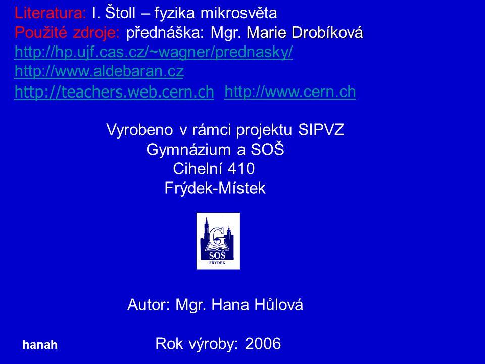 Literatura: I. Štoll – fyzika mikrosvěta