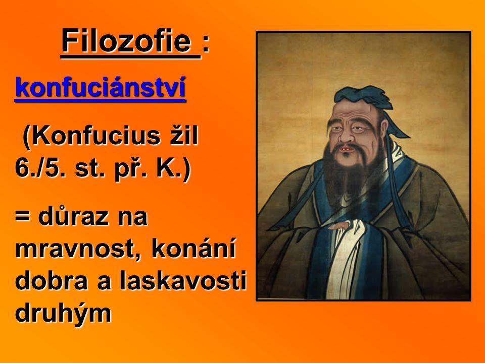 Filozofie : konfuciánství (Konfucius žil 6./5. st. př. K.)
