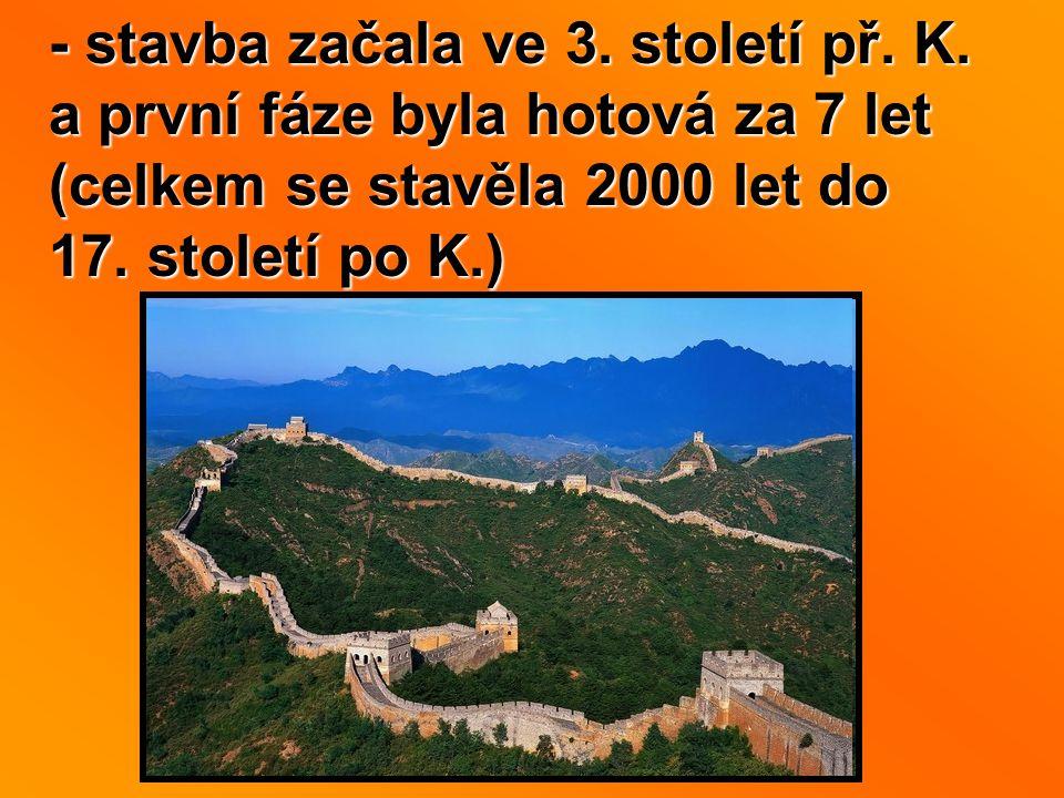- stavba začala ve 3. století př. K