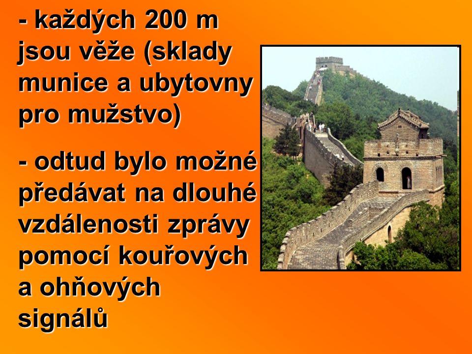 - každých 200 m jsou věže (sklady munice a ubytovny pro mužstvo)