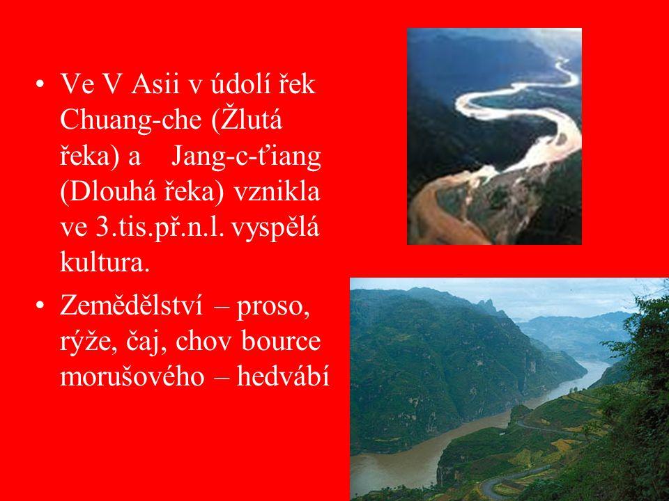 Ve V Asii v údolí řek Chuang-che (Žlutá řeka) a Jang-c-ťiang (Dlouhá řeka) vznikla ve 3.tis.př.n.l. vyspělá kultura.