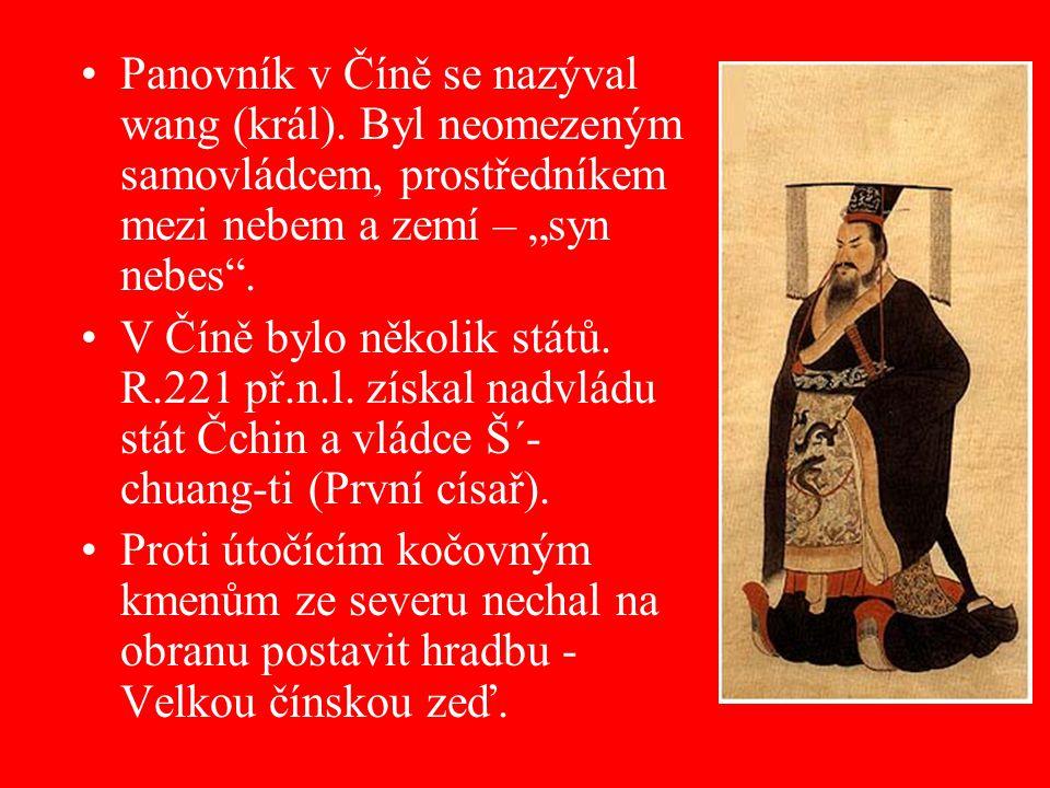 Panovník v Číně se nazýval wang (král)