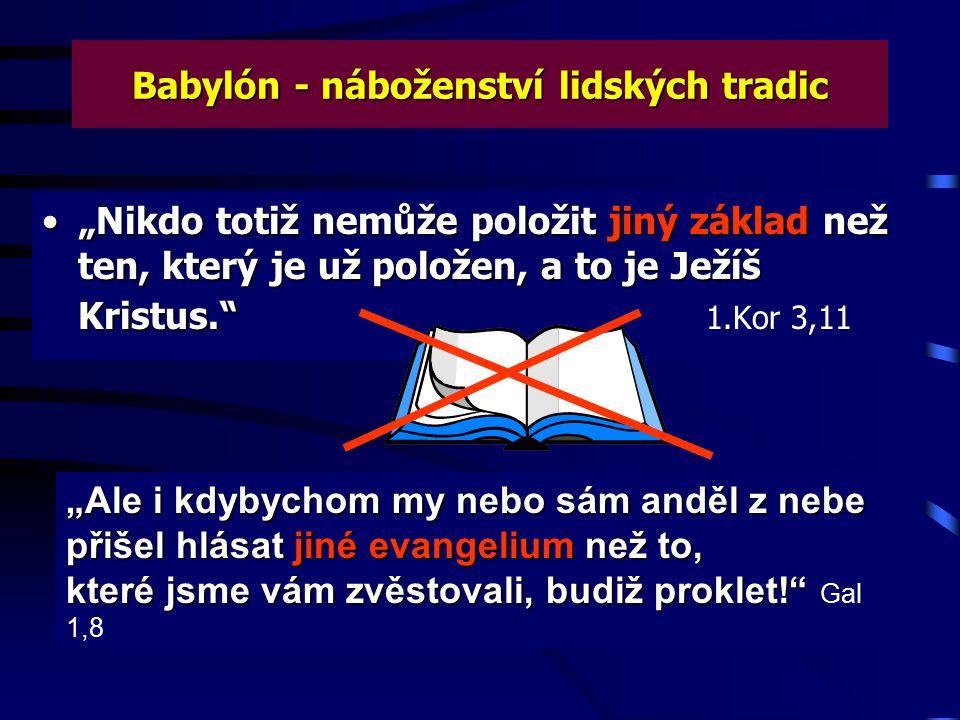 Babylón - náboženství lidských tradic