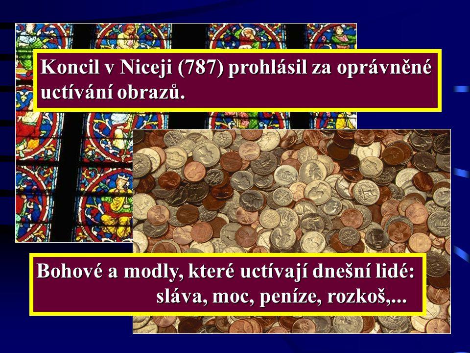Koncil v Niceji (787) prohlásil za oprávněné uctívání obrazů.