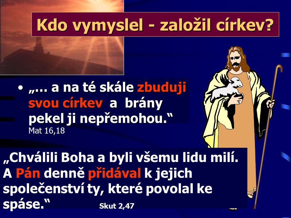 Kdo vymyslel - založil církev