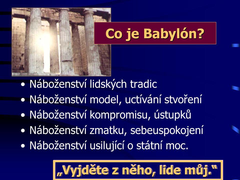 """Co je Babylón """"Vyjděte z něho, lide můj. Náboženství lidských tradic"""