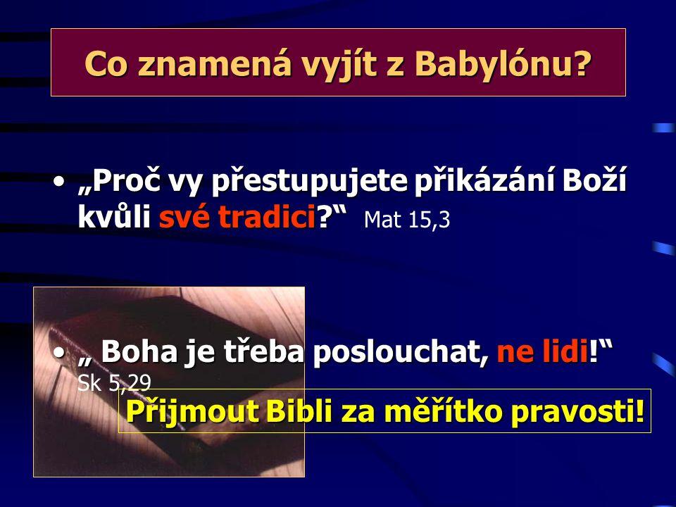 Co znamená vyjít z Babylónu