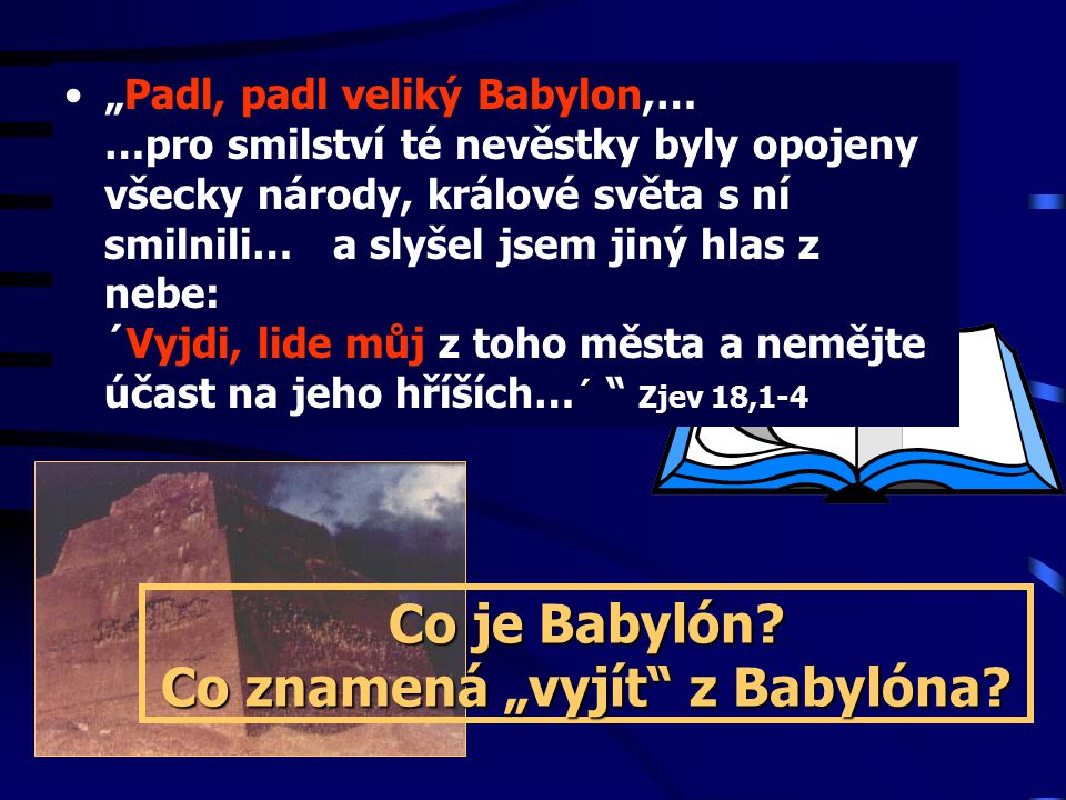 """Co je Babylón Co znamená """"vyjít z Babylóna"""