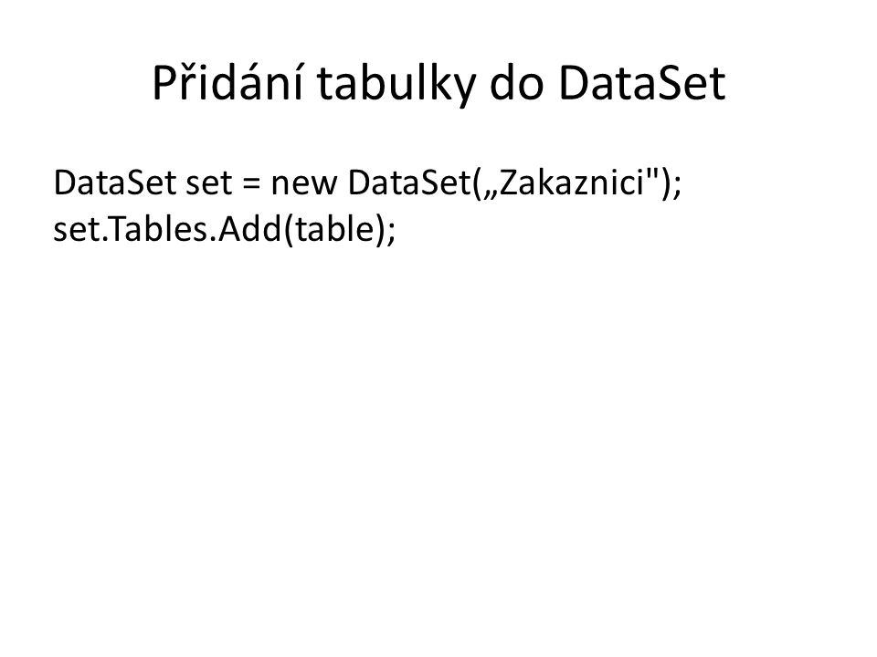 Přidání tabulky do DataSet