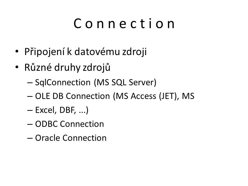 C o n n e c t i o n Připojení k datovému zdroji Různé druhy zdrojů