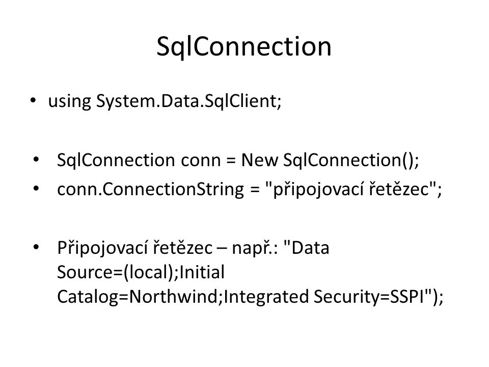 SqlConnection using System.Data.SqlClient;