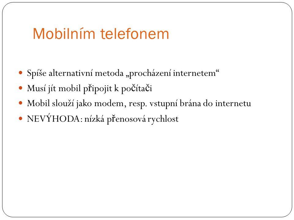 """Mobilním telefonem Spíše alternativní metoda """"procházení internetem"""