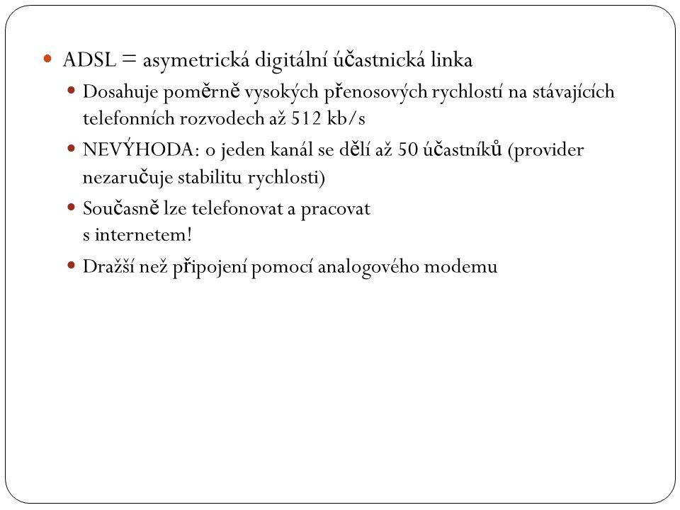 ADSL = asymetrická digitální účastnická linka