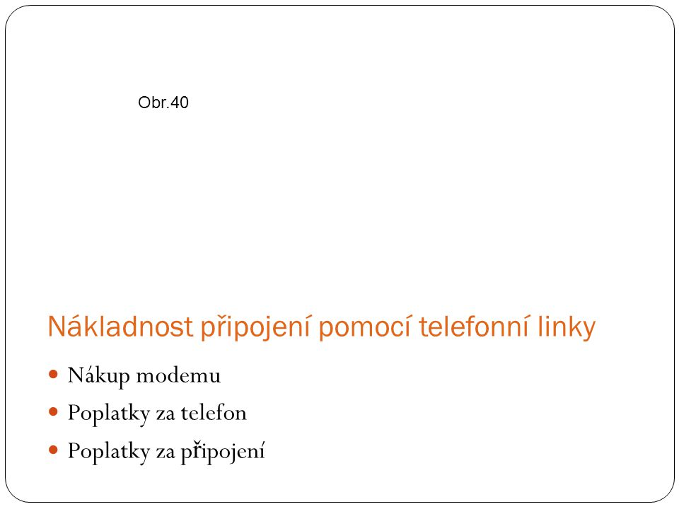 Nákladnost připojení pomocí telefonní linky