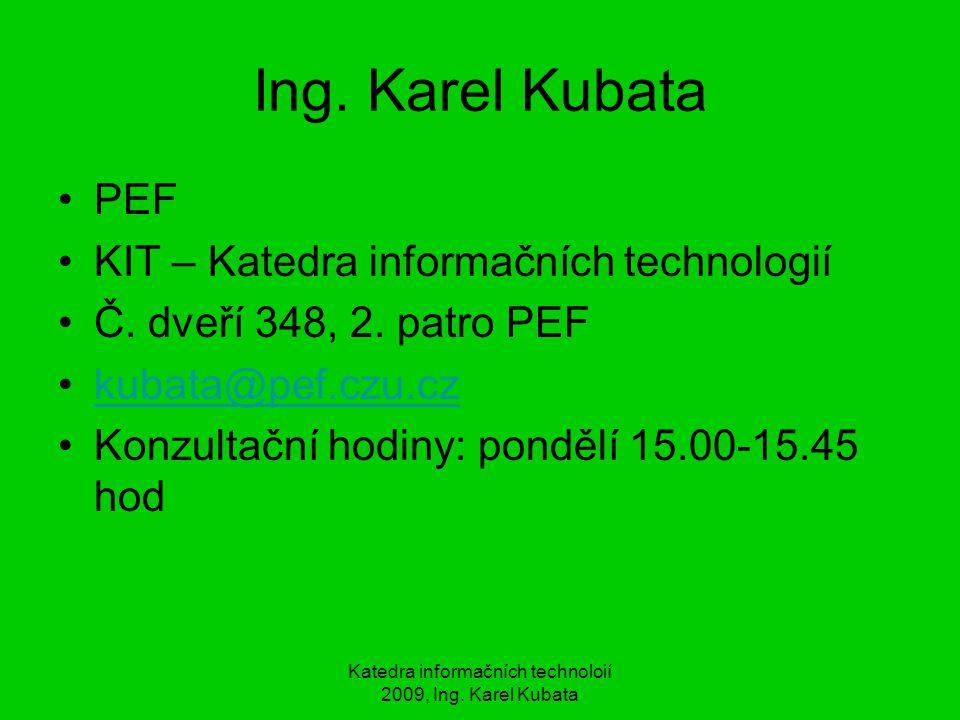 Katedra informačních technoloií 2009, Ing. Karel Kubata