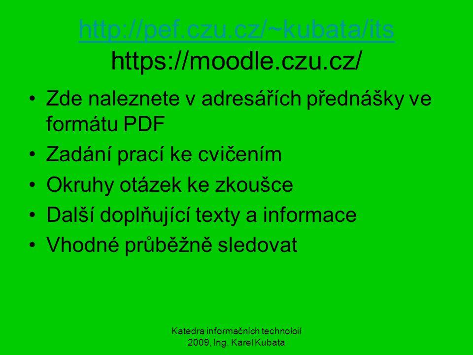 http://pef.czu.cz/~kubata/its https://moodle.czu.cz/