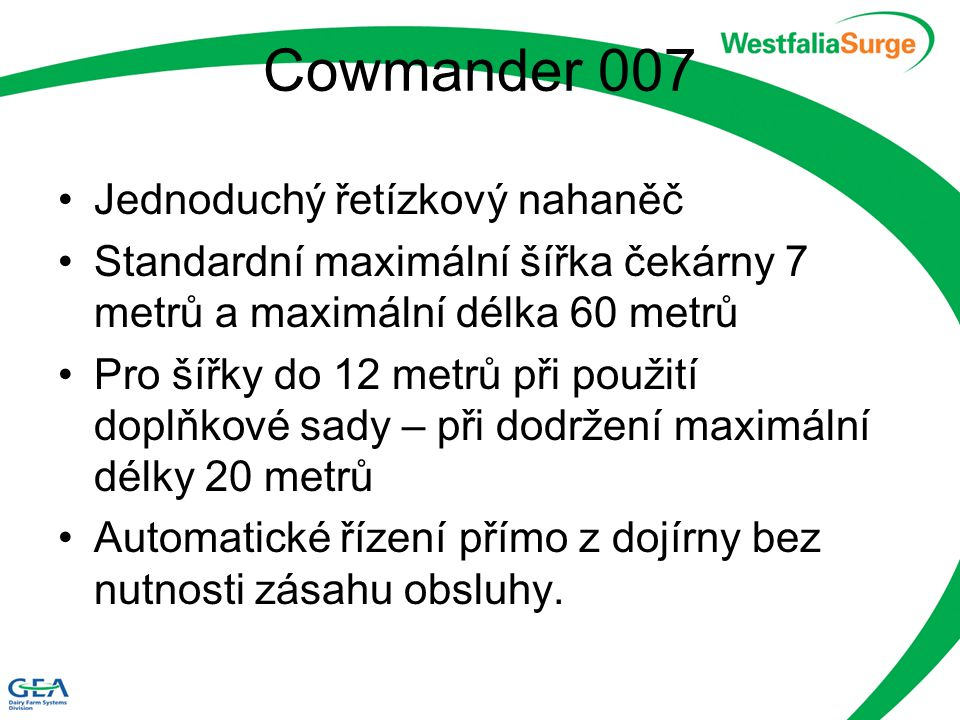 Cowmander 007 Jednoduchý řetízkový nahaněč
