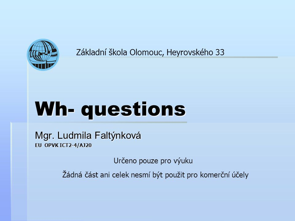 Mgr. Ludmila Faltýnková EU OPVK ICT2-4/AJ20