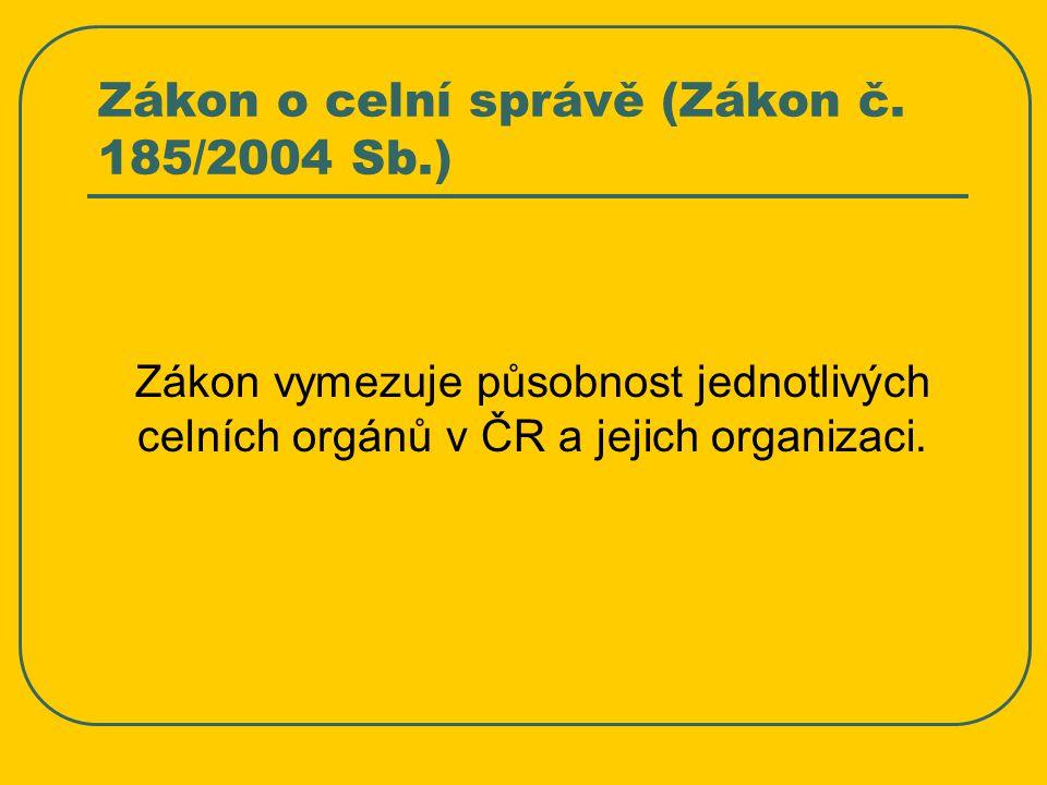 Zákon o celní správě (Zákon č. 185/2004 Sb.)
