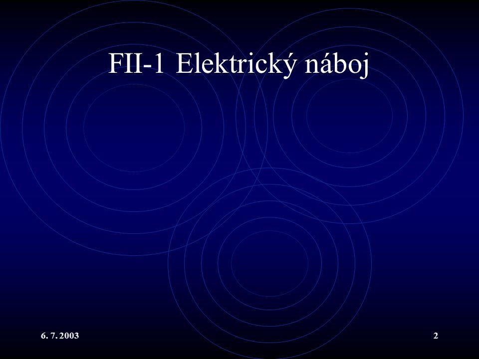 FII-1 Elektrický náboj 6. 7. 2003