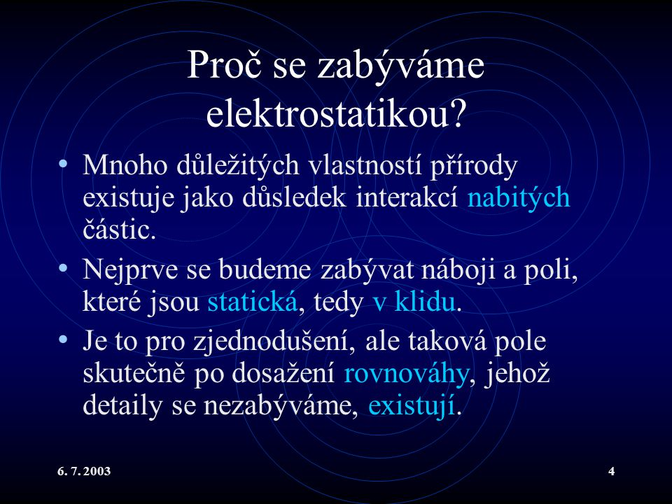 Proč se zabýváme elektrostatikou