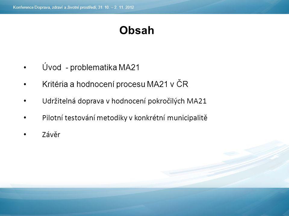 Obsah Úvod - problematika MA21 Kritéria a hodnocení procesu MA21 v ČR