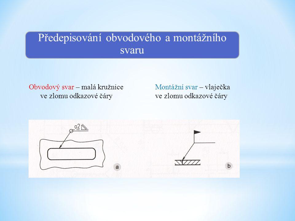 Předepisování obvodového a montážního svaru
