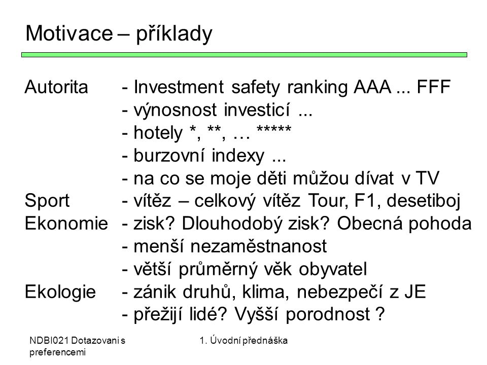 Motivace – příklady Autorita - Investment safety ranking AAA ... FFF