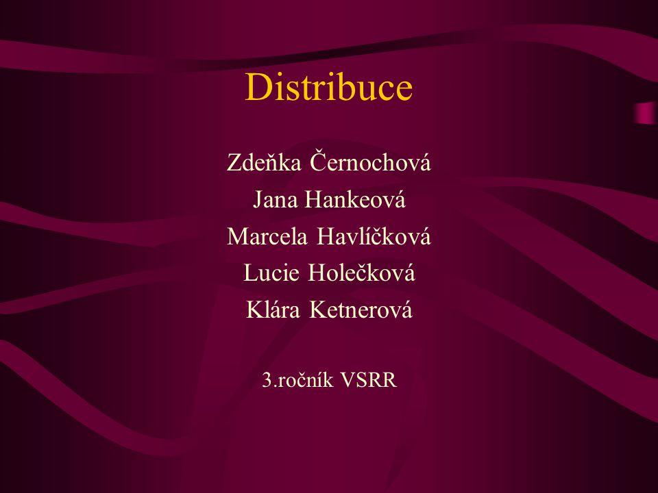 Distribuce Zdeňka Černochová Jana Hankeová Marcela Havlíčková
