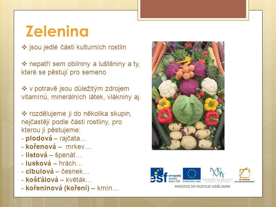 Zelenina jsou jedlé části kulturních rostlin