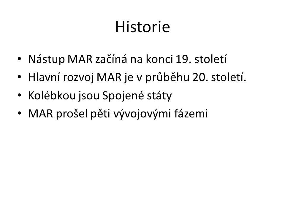 Historie Nástup MAR začíná na konci 19. století