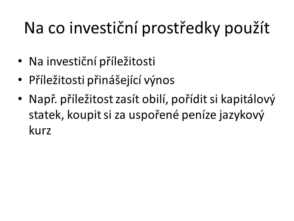 Na co investiční prostředky použít