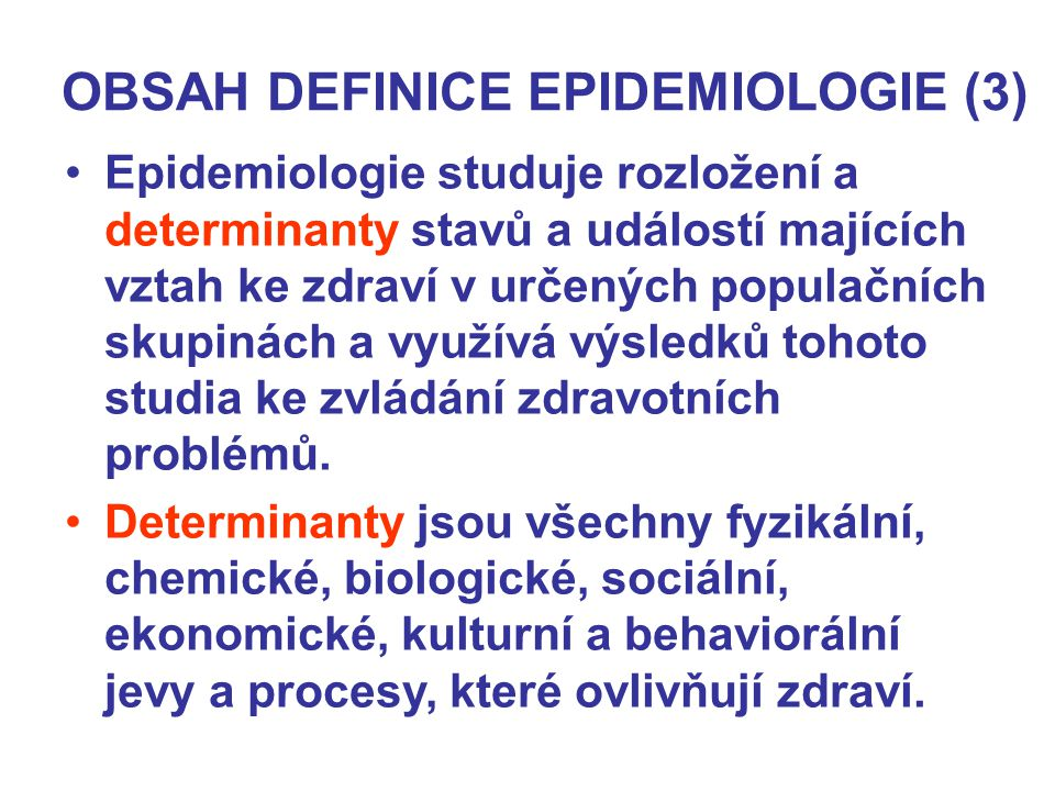 OBSAH DEFINICE EPIDEMIOLOGIE (3)