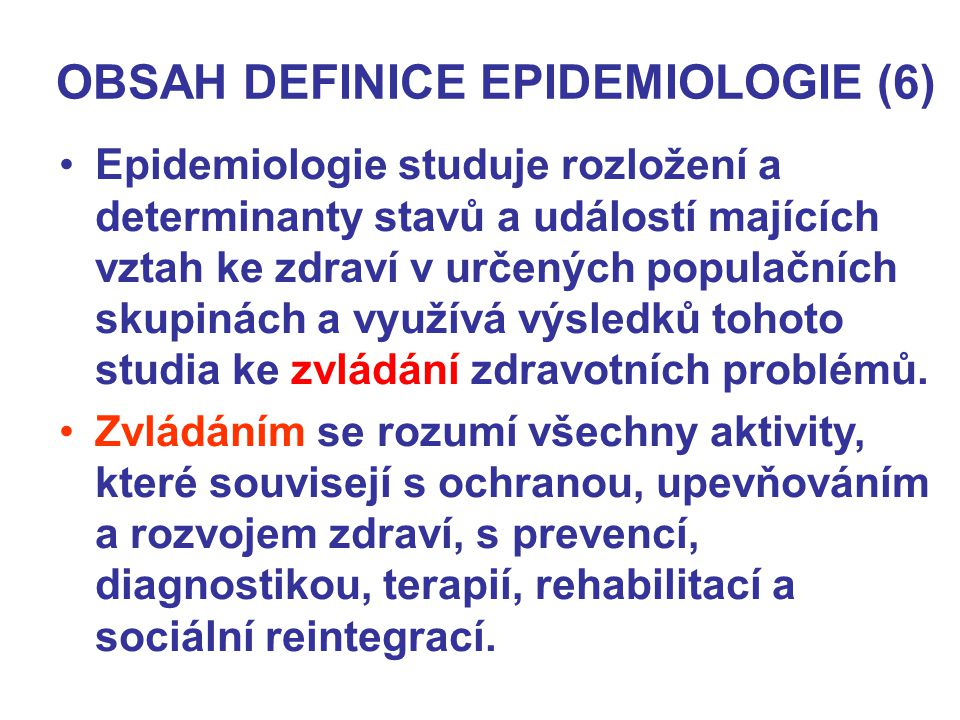 OBSAH DEFINICE EPIDEMIOLOGIE (6)