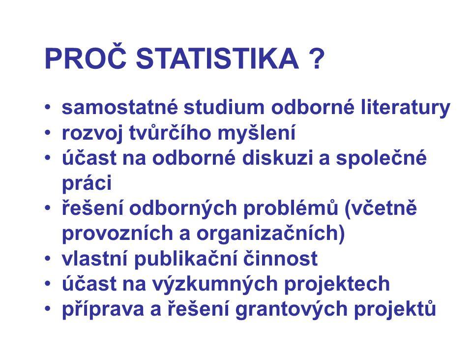 PROČ STATISTIKA samostatné studium odborné literatury