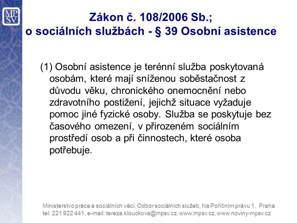Zákon č. 108/2006 Sb.; o sociálních službách - § 39 Osobní asistence