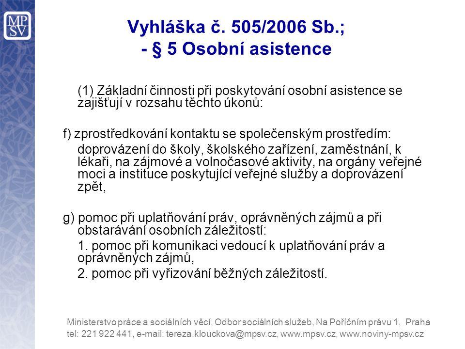 Vyhláška č. 505/2006 Sb.; - § 5 Osobní asistence