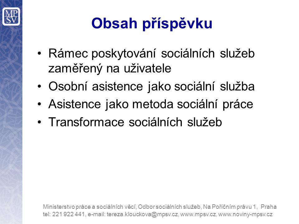 Obsah příspěvku Rámec poskytování sociálních služeb zaměřený na uživatele. Osobní asistence jako sociální služba.
