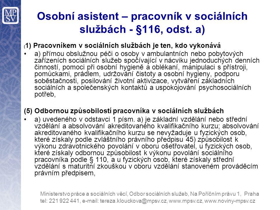 Osobní asistent – pracovník v sociálních službách - §116, odst. a)