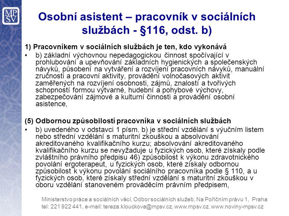 Osobní asistent – pracovník v sociálních službách - §116, odst. b)